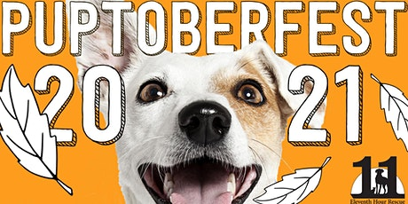 Eleventh Hour Rescue's 17th Annual Puptoberfest tickets