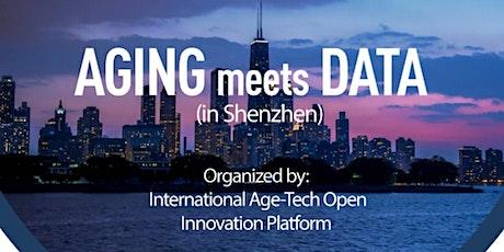 When Aging Meets Data| Shenzhen Age-Tech Open Innovation Platform tickets