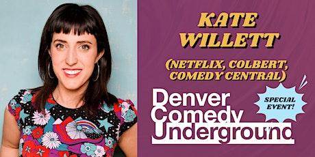 Friday Denver Comedy Underground: Kate Willett (Netflix, Colbert) tickets