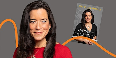 """LitFest Presents: """"Indian"""" in the Cabinet with Jody Wilson-Raybould tickets"""