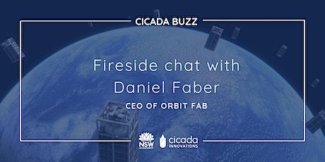 Cicada Buzz | Fireside chat with Daniel Faber, Orbit Fab tickets