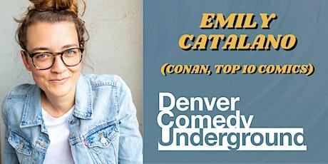 Friday Denver Comedy Underground: Emily Catalano (CONAN, Comics to Watch) tickets