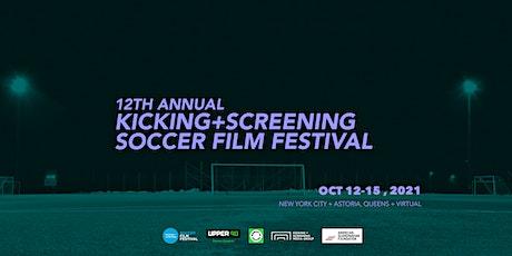 12th ANNUAL KICKING+SCREENING SOCCER FILM FESTIVAL tickets