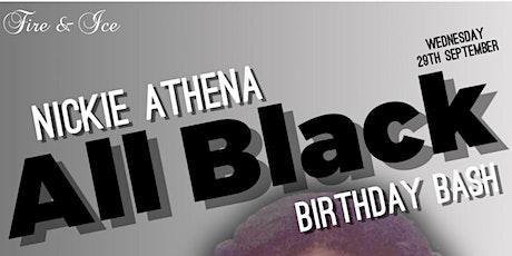 ALL BLACK PARTY  -  Nickie's Athena's Birthday Bash tickets