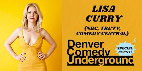 Friday Denver Comedy Underground: Lisa Curry (NBC, TruTV, Comedy Central) tickets