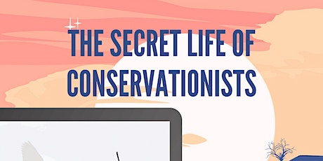 The Secret Life of Conservationists Book Launch tickets