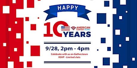 10th Anniversary Celebration of the American Center HCMC tickets