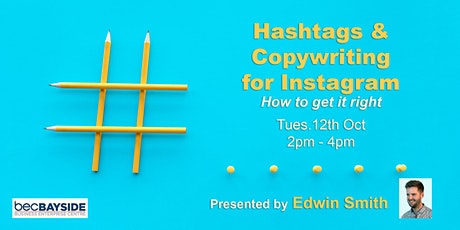 Hashtags & Copywriting - How to get it right. tickets