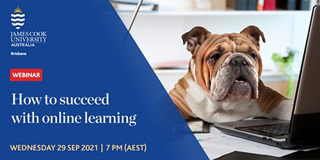 How to Succeed with Online Learning - JCU Brisbane Webinar Series tickets