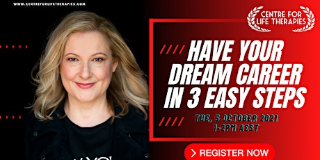 Have Your Dream Career in 3 Easy Steps tickets