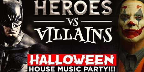 HEROES & VILLAINS HALLOWEEN HOUSE MUSIC PARTY tickets