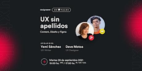 UX Talks — UX sin apellidos: Content, Design y Figma entradas