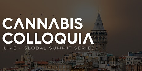 CANNABIS COLLOQUIA - Recreational Cannabis - LIVE - Global Summit [ONLINE] tickets