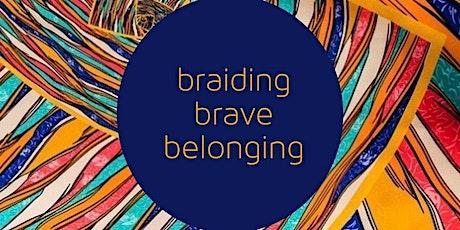 Braiding Brave Belonging- Interracial Healing Circle tickets
