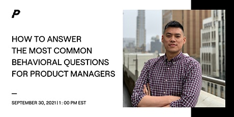 How to Answer the Most Common Behavioral Questions for Product Managers tickets