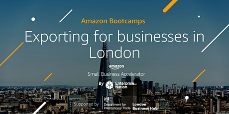 Amazon Bootcamp: Exporting for businesses in London tickets
