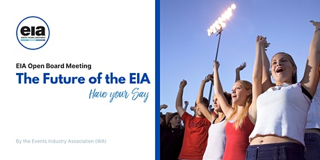 """EIA Open Board Meeting – """"The Future of the EIA - Have your Say"""" tickets"""