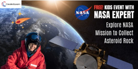 Free Kids Event! Explore NASA Mission To Collect Asteroid Rock tickets