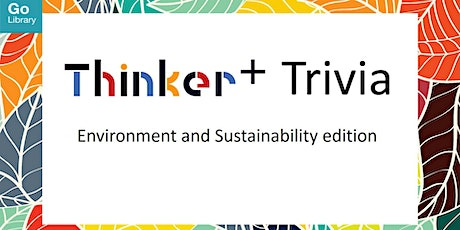CCKPL: Thinker+ Trivia: Environment and Sustainability edition   TOYL tickets