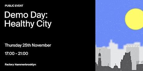 Demo Day: Healthy City - Factory Hammerbrooklyn tickets