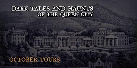 DARK TALES AND HAUNTS OF THE QUEEN CITY -- OCTOBER 2021 tickets