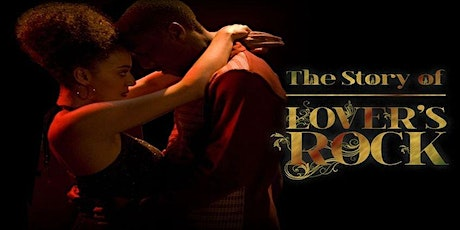 TNB BHM 2021 | THE STORY OF LOVERS ROCK  + PANEL + PERFORMANCE tickets