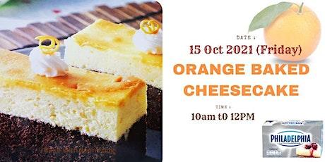 Free  Baking Class -Orange Baked Cheese Cake - Online entradas