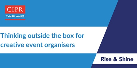 CIPR Cymru: Thinking outside the box for creative event organisers tickets