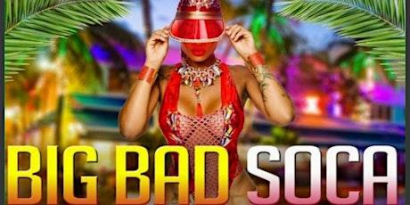 BIG BAD SOCA  APPRECIATION EVENT tickets