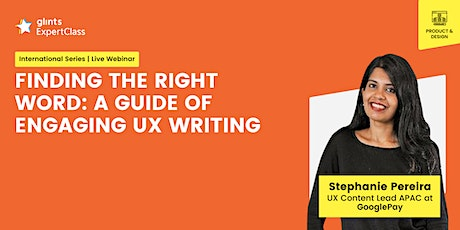 [GEC International] Finding The Right Word: A Guide of Engaging UX Writing tickets