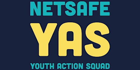 Netsafe Youth Action Squad (YAS) Information Session tickets