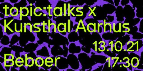 Topic:Beboer x Kunsthal  Aarhus tickets