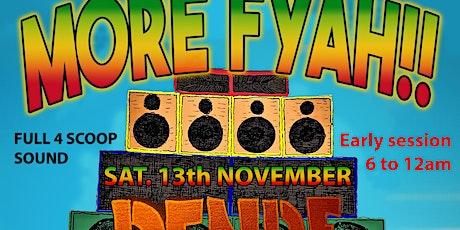 Dende Sound presents MORE FYAH!! tickets