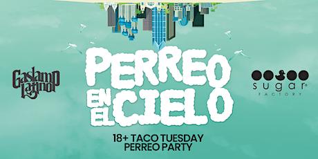 18+ Perreo En El Cielo (Rooftop Perreo Taco Tuesday Party) tickets