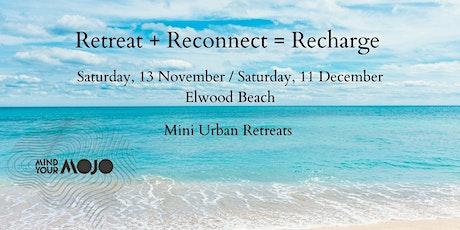 Retreat + Reconnect =  Recharge / Mini Urban Retreat tickets