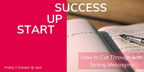Startup Success Series: Marketing: How to Cut Through with Strong Messaging tickets