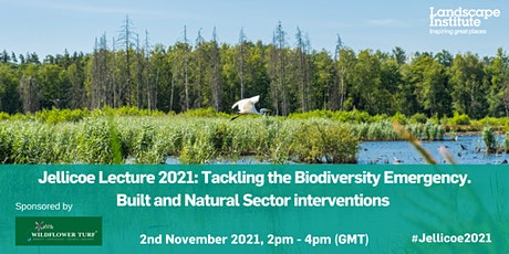 Jellicoe Lecture 2021 - Tackling the Biodiversity Emergency tickets