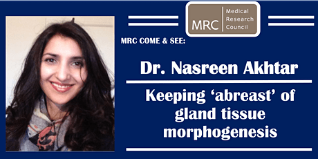 Dr. Nasreen Akhtar: Keeping 'abreast' of mammary gland tissue morphogenesis tickets