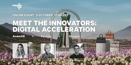 Fashion for Good's Meet the Innovators: Digital Acceleration tickets