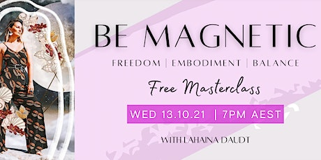 Be Magnetic - FREE Masterclass tickets