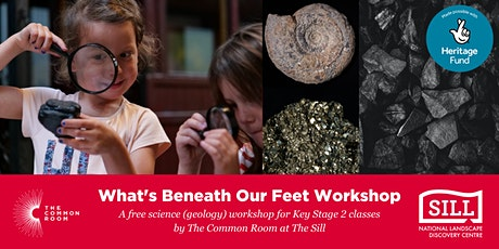 'What's Beneath Our Feet' Workshops by The Common Room @ The Sill for KS2 tickets