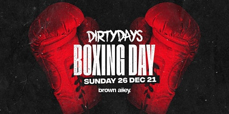 DIRTY DAYS - BOXING DAY - SUN 26TH DEC tickets