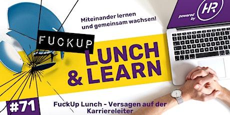 Lunch & Learn Woche 71 - F*ckUp Lunch - Versagen auf der Karriereleiter Tickets