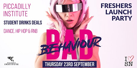 Bad Behaviour Freshers Launch Party at Piccadilly Institute (2021) tickets