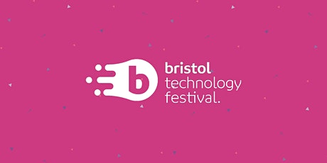 A Bristol Tech Festival Keynote with Antonia Forster tickets