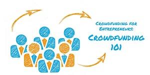 Crowdfunding 101 for Entrepreneurs