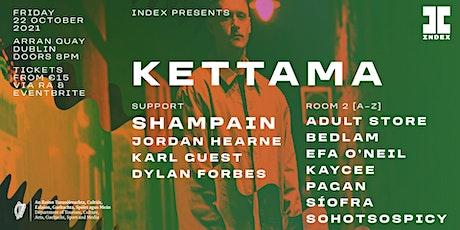 Index: KETTAMA tickets