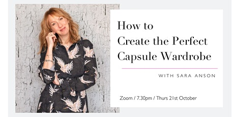 How to Create the Perfect Capsule Wardrobe with Sara Anson tickets