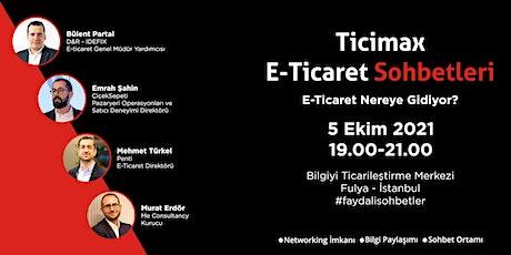 E-Ticaret Nereye Gidiyor (İstanbul) tickets
