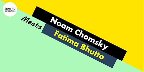 Fatima Bhutto Meets Noam Chomsky tickets